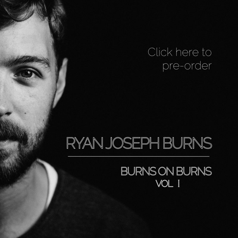 Ryan Joseph Burns - Burns on Burns Vol 1